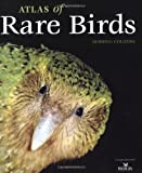 Dominic Couzens Atlas of Rare Birds