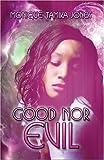 Good nor Evil