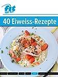 Eiwei� Rezepte: Der perfekte Schlankm...
