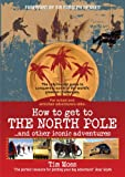 img - for How to Get to the North Pole: . . . and Other Iconic Adventures book / textbook / text book