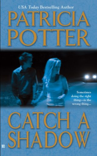 Catch a Shadow (Berkley Sensation), Patricia Potter