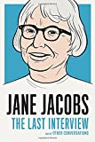 img - for Jane Jacobs: The Last Interview: and Other Conversations book / textbook / text book