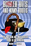 Bowler Hats and Kinky Boots (the Avengers): The Unofficial and Unauthorised Guide to the Avengers
