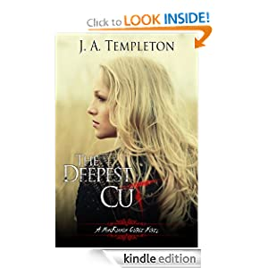 Kindle Book Bargains: The Deepest Cut (a MacKinnon Curse novel, Book 1), by J.A. Templeton. Publisher: Julia Templeton (June 27, 2011)