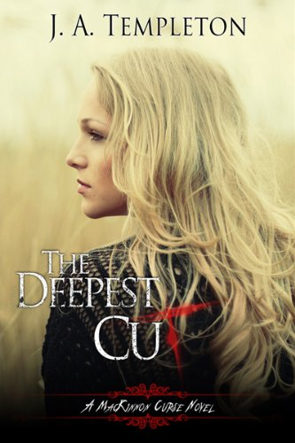 The Deepest Cut (a MacKinnon Curse novel, Book 1)