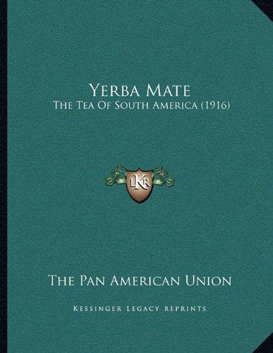Yerba Mate: The Tea of South America (1916)
