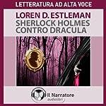 Sherlock Holmes contro Dracula | Loren D. Estleman
