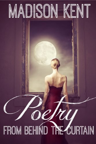 Book: Poetry From Behind the Curtain by Madison Kent