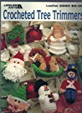 img - for Crocheted Tree Trimmers: 16 Ornaments (Leisure Arts #2680) book / textbook / text book