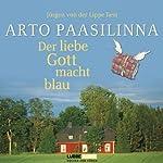 Der liebe Gott macht blau | Arto Paasilinna