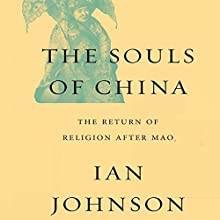 The Souls of China: The Return of Religion After Mao Audiobook by Ian Johnson Narrated by Ian Johnson