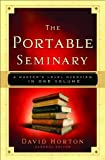 Portable Seminary, The: A Master's Level Overview in One Volume