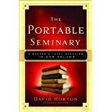 The Portable Seminary: A Master's Level Overview in One Volumeby David Horton