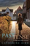 Past Tense: A Sloan and Crosby Mystery (Detective Chief Inspector C.D. Sloan) (0312672918) by Aird, Catherine