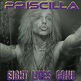 Songtexte von Priscilla - Eight Live Gone