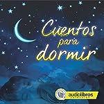 Cuentos para dormir [Bedtime Stories] |  Hermanos Grimm,Hans Christian Andersen,James Matthew Barrie,Robert Southey