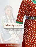 img - for Identity by Design: Tradition, Change, and Celebration in Native Women's Dresses book / textbook / text book