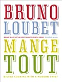 img - for Mange Tout by Bruno Loubet (6-Jun-2013) Hardcover book / textbook / text book