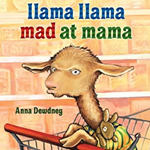 Llama Llama Mad at Mama | [Anna Dewdney]