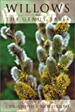 img - for By Christopher Newsholme Willows: The Genus Salix [Paperback] book / textbook / text book