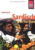 Reise Know-How Kauderwelsch Sardisch - Wort für Wort: Kauderwelsch-Sprachführer Band 222