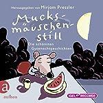 Mucksmäuschenstill: Die schönsten Gutenachtgeschichten | Mirjam Pressler