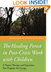 The Healing Forest in Post-Crisis Wor...