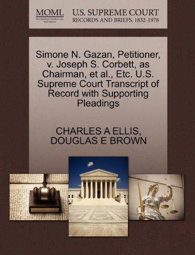 Simone N. Gazan, Petitioner, v. Joseph S. Corbett, as Chairman, et al., Etc. U.S. Supreme Court Transcript of Record with Supporting Pleadings