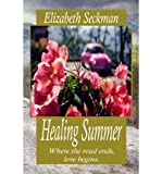 [ HEALING SUMMER ] By Seckman, Elizabeth ( Author) 2012 [ Paperback ]