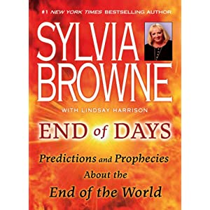 Sylvia Browne - End of Days