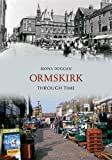 img - for Ormskirk Through Time book / textbook / text book