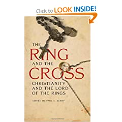 The Ring and the Cross: Christianity and the Lord of the Rings by Paul E. Kerry, Nils Ivar Agoy, Bradley J. Birzer and Jason Boffetti