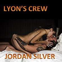 Lyon's Crew: The Lyon, Book 1 (       UNABRIDGED) by Jordan Silver Narrated by Xavier