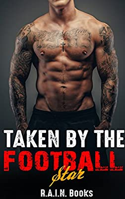 Romance: Sports Romance: Taken by the Football Star (Cheerleader and a Bad Boy Student College Romance Collection) (Contemporary New Adult Sports Romance)
