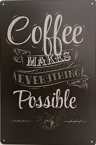 """Uniquelover Coffee Makes Everything Possible Retro Vintage Tin Sign 12"""" X 8"""" Inches"""