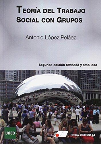 TEORÍA DEL TRABAJO SOCIAL CON GRUPOS 2ª EDICIÓNO REVISADA Y AMPLIADA