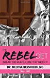 img - for The Rebel Diet: Break the Rules, Lose the Weight book / textbook / text book