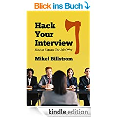 Hack Your Interview: How to Extract The Job Offer (English Edition)