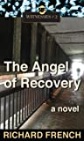 The Angel of Recovery (Witnesses Book 2)