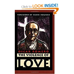 The Violence of Love Oscar A. Romero, James R. Brockman and henri Nouwen