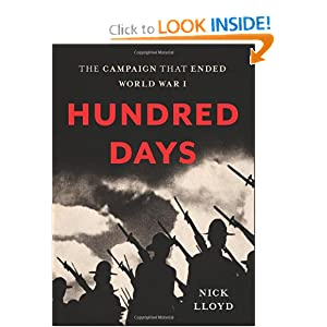 Hundred Days: The Campaign That Ended World War I by Nick Lloyd