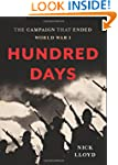 Hundred Days: The Campaign That Ended...