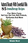 Natural Beauty With Essential Oils: 8...