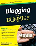 Blogging For Dummies Susannah Gardner, Shane Birley