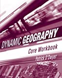 img - for Dynamic Geography: Core Workbook by Patrick E. F. O'Dwyer (2007-05-01) book / textbook / text book