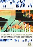 img - for Gestion y Administracion de Las Organizaciones Deportivas (Spanish Edition) book / textbook / text book