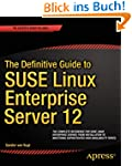 The Definitive Guide to SUSE Linux En...