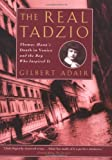 Gilbert Adair The Real Tadzio: Thomas Mann's Death in Venice and the Boy Who Inspired it
