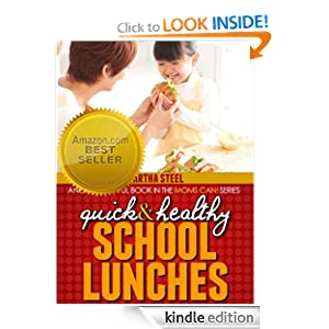 Kindle Book Bargains: Quick and Healthy School Lunches (Moms Can!), by Martha Steel. Publisher: LJM Publishing (September 10, 2012)