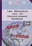 Les Dossiers sur le Gouvernement Mondial - Celui qui vient, tome 2